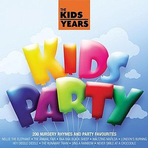 Image for 'The Kids Years - Kids Party'