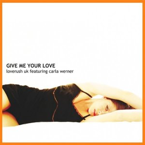 Image for 'Give Me Your Love (Featuring Carla Werner)'