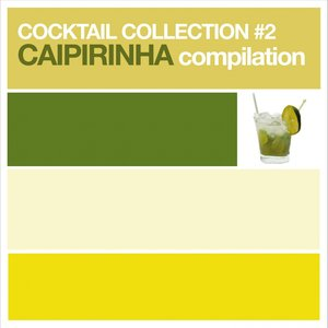 Bild för 'Cocktail Collection vol.2 (Caipirinha Compilation)'