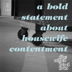 Image for 'A Bold Statement About Housewife Contentment'