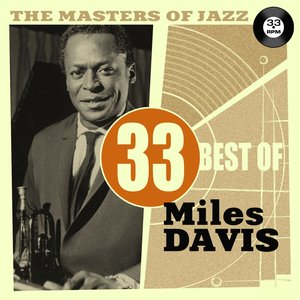 Image for 'The Masters of Jazz: 33 Best of Miles Davis'