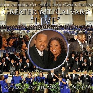 Image for 'Greater Mount Calvary LIVE: As Told By The Music Ministry'