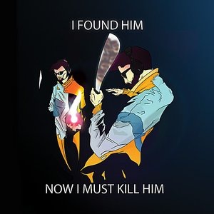 Image for 'I Found Him Now I Must Kill Him'