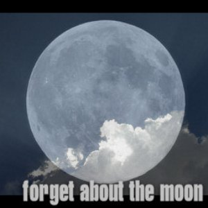 Imagen de 'Forget About the Moon'