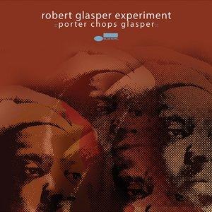 Image for 'Porter Chops Glasper'