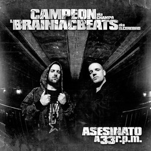 Image for 'Campeon & Brainiac Beats - Asesinato a 33 r.p.m.'