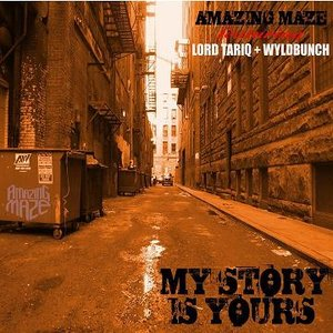 Image for 'MY STORY IS YOURS / WYLDBUNCH & LORD TARIQ'