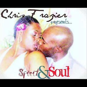 Image for 'Chris Frazier Presents...Spirit & Soul'