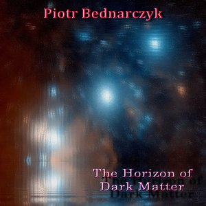 Image for 'The Horizon of Dark Matter'