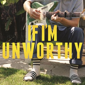 Image pour 'If I'm Unworthy'