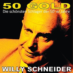 Image for 'Willy Schneider: 50's Gold'