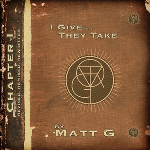 Image for 'I Give... They Take... Chapter I (Revised, Remixed, Re-Written)'