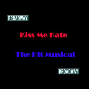 Image for 'Broadway - Kiss Me Kate'
