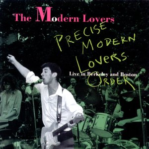 Image for 'Precise Modern Lovers Order: Live In Berkeley And Boston'