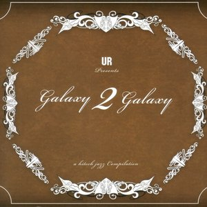Image for 'UR Presents Galaxy 2 Galaxy: A Hi-Tech Jazz Compilation (disc 2)'