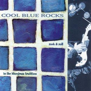 Imagen de 'Cool Blue Rocks: Rock & Roll In The Blue Grass Tradition'