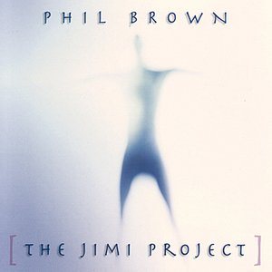 Image for 'Phil Brown - The Jimi Project'