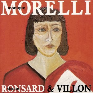 Image for 'Monique Morelli chante Ronsard et Villon'