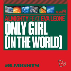 Image for 'Almighty Presents: Only Girl In The World (Feat. Eva Leone)'