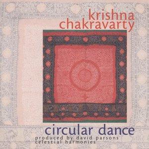 Image for 'Chakravarty, Krishna: Ciruclar Dance'