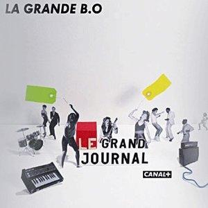 Image for 'Le Grand Journal : La Grande B.O'