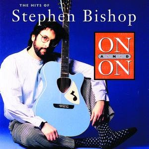 Image for 'On And On: The Hits Of Stephen Bishop'
