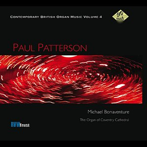 Image for 'Contemporary British Organ Music Volume 4: Paul Patterson'