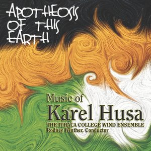 Image for 'The Music of Karel Husa: Apotheosis of this Earth'
