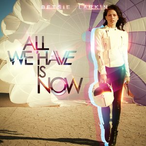 Image for 'All We Have Is Now'