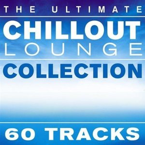 Image for 'The Ultimate Chillout Lounge Collection'