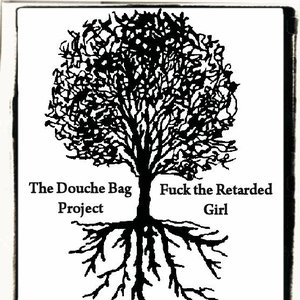 Image for 'Fuck the Retarded Girl / The Douche Bag Project Split'