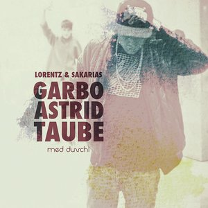 Image for 'Garbo, Astrid & Taube (feat. Duvchi)'