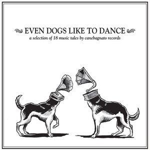 Image for 'AA VV - Even Dogs Like To Dance (© Canebagnato Records 2009)'