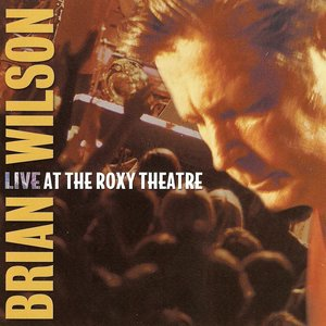 Image for 'Brian Wilson Live at the Roxy Theatre (disc 2)'