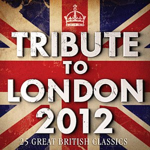 Image for 'Tribute To London 2012 - 25 Great British Classics'