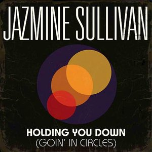 Image for 'Holding You Down (Goin' In Circles)'