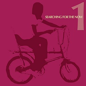 Image for 'Searching for the Now Vol. 1'