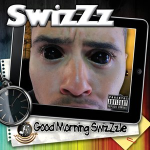 Image for 'Good Morning SwizZzle'