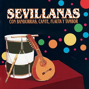 Image for 'Sevillanas Con Bandurrias, Cante, Flauta y Tambor'