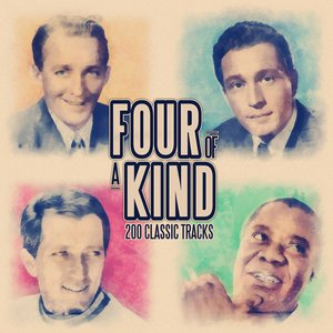 Image for 'Four of a Kind - 200 Classic Songs (from Louis Armstrong, Bing Crosby , Perry Como and Andy Williams)'