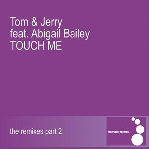 Image for 'Touch Me Featuring Abigail Bailey (The Remixes Part 2)'