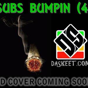 Bild för 'Subs Bumpin (4)'