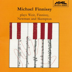 Image for 'Michael Finnissy plays Weir, Finnissy, Newman and Skempton'