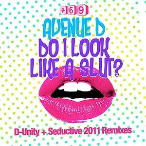 Image for 'Avenue D - Do I Look Like A Slut? (D-Unity Remix)'