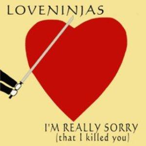 Immagine per 'I'm Really Sorry (That I Killed You)'
