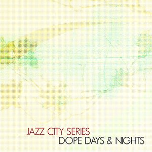Image for 'Jazz City Series - Dope Days & Nights JP'