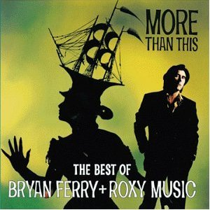 Imagem de 'More Than This: The Best Of Bryan Ferry And Roxy Music'