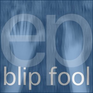 Image for 'Blip Fool - EP'