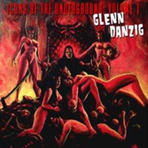 Image for 'Icons of the Underground: Vol.1 - Glenn Danzig'