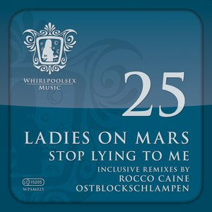 Image for 'Ladies On Mars - Stop Lying To Me (Rocco Caine Remix)'